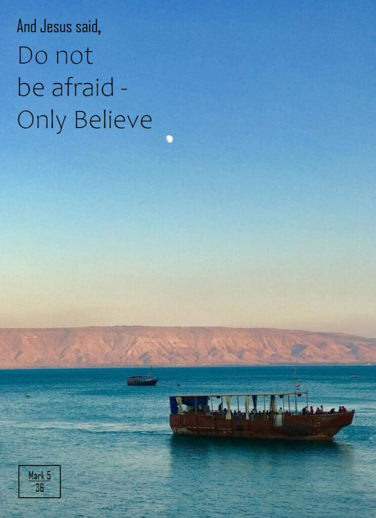 Do not be afraid, Sea of Galilee